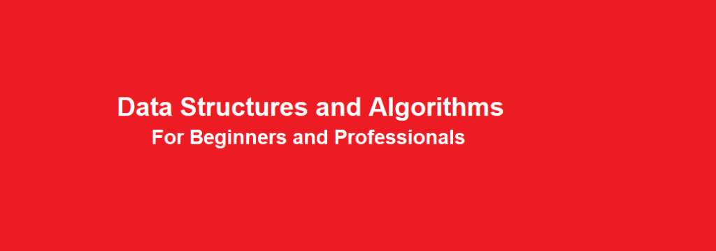 Data Structures and Algorithms For Beginners and Professionals
